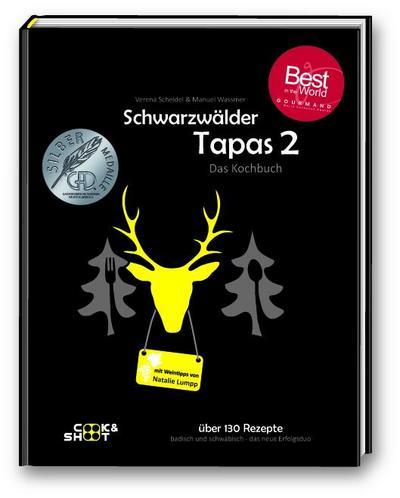 Schwarzwälder Tapas 2 - mit Weintipps von Natalie Lumpp: 'Bestes Kochbuch des Jahres' in Deutschland, laut 'Gourmand World Cookbook Awards'