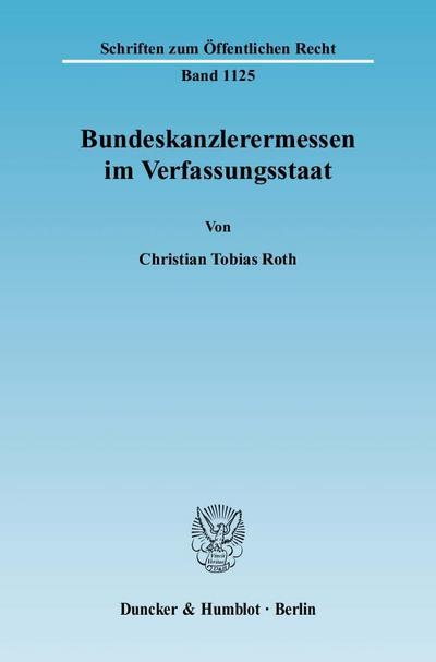 Bundeskanzlerermessen im Verfassungsstaat