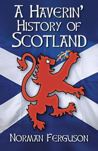 A Haverin' History of Scotland