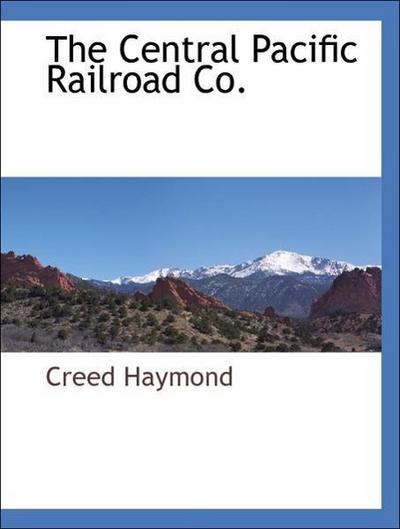 The Central Pacific Railroad Co.