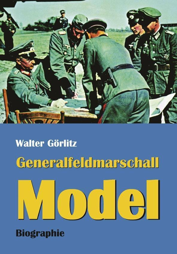 Generalfeldmarschall Model Walter Görlitz