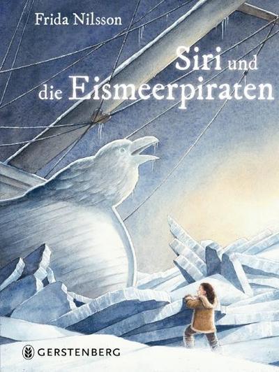 Siri und die Eismeerpiraten; Eismeerpiraten; Ill. v. Kuhlmann, Torben; Übers. v. Buchinger, Friederike; Deutsch; illustriert