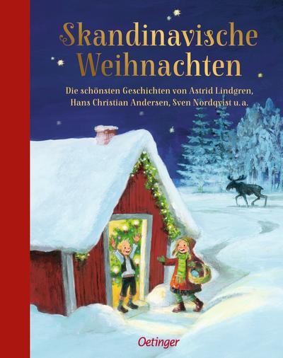 Skandinavische Weihnachten: Die schönsten Geschichten von Astrid Lindgren, Hans Christian Andersen, Sven Nordqvist u.a.