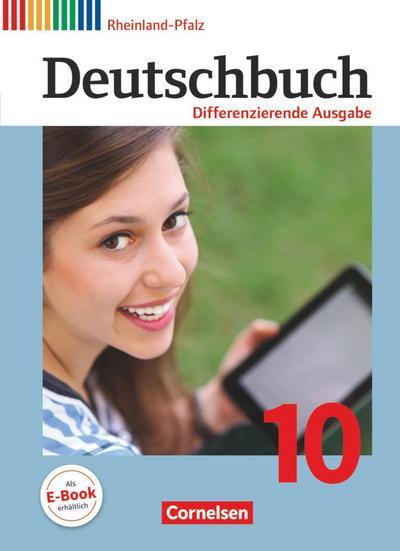 Deutschbuch 10. Schuljahr - Differenzierende Ausgabe Rheinland-Pfalz - Schülerbuch
