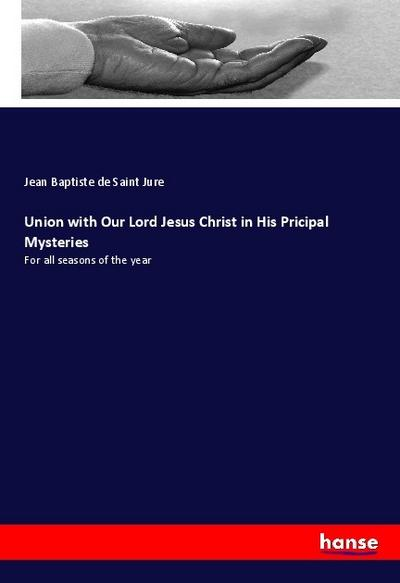 Union with Our Lord Jesus Christ in His Pricipal Mysteries