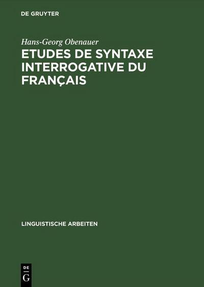 Etudes de syntaxe interrogative du français