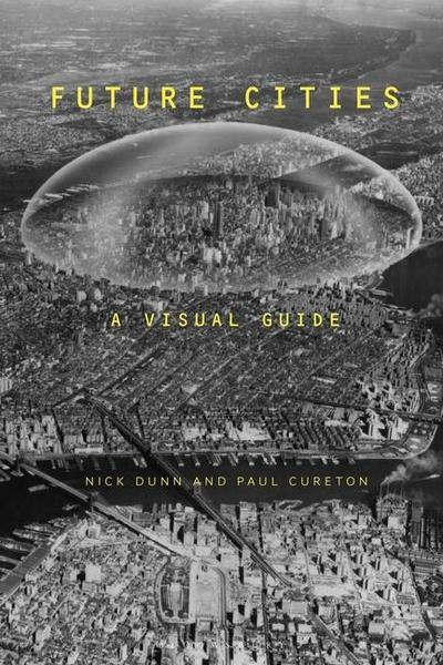 Future Cities: A Visual Guide