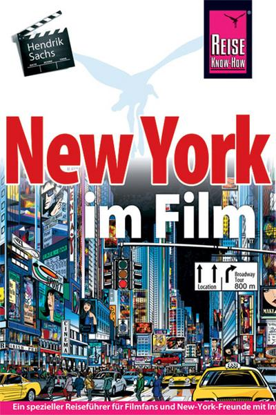 New York im Film; Manhattan Movie Locations und mehr   ; Reise Know How ; Deutsch;  -