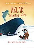 Aklak, der kleine Eskimo - Ein Wal für alle Fälle; Der kleine Eskimo - Die Reihe; Ill. v. Wilson, Henrike; Deutsch; Mit fbg. Illustrationen, 60 Illustr.