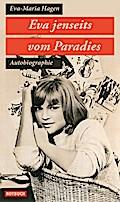 Eva jenseits vom Paradies: Autobiographie
