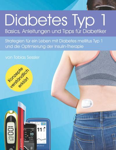 Diabetes Typ 1 - Basics, Anleitungen und Tipps für Diabetiker