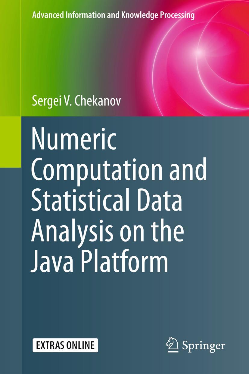 Numeric Computation and Statistical Data Analysis on the Java Platform Serg ...