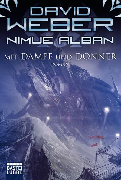 Nimue Alban 14: Mit Dampf und Donner
