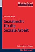 Sozialrecht für die Soziale Arbeit (Grundwissen Soziale Arbeit, Band 4)