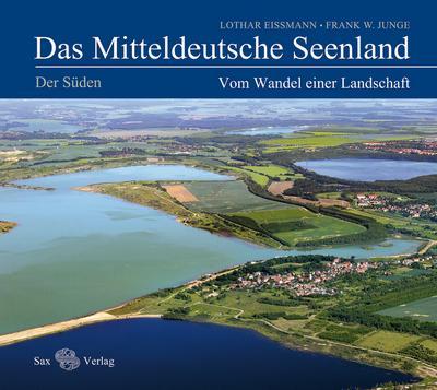 Das Mitteldeutsche Seenland. Vom Wandel einer Landschaft. Der Süden