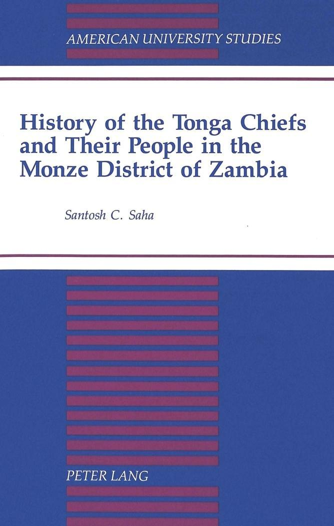History of the Tonga Chiefs and Their People in the Monze District of Zambi ...