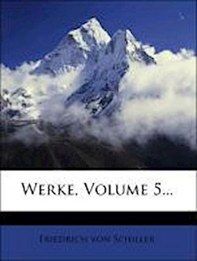 Schillers Werke, fuenfter Band