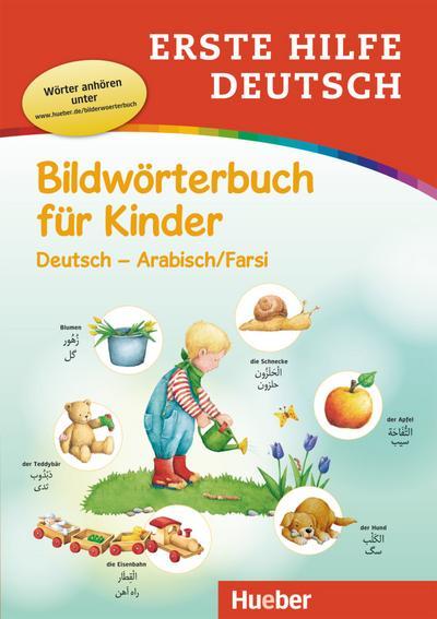 Erste Hilfe Deutsch Bildwörterbuch für Kinder. Deutsch - Arabisch / Farsi