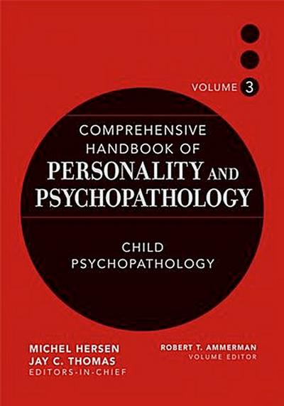 Comprehensive Handbook of Personality and Psychopathology , Volume 3 ,  Child Psychopathology
