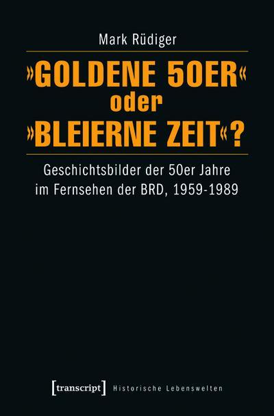 »Goldene 50er« oder »Bleierne Zeit«?