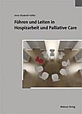 Führen und Leiten in Hospizarbeit und Palliat ...