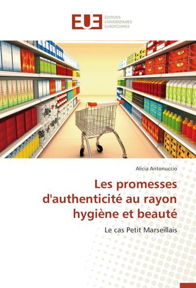 Les promesses d'authenticité au rayon hygiène et beauté