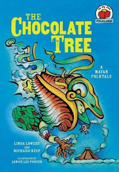 The Chocolate Tree: [a Mayan Folktale]