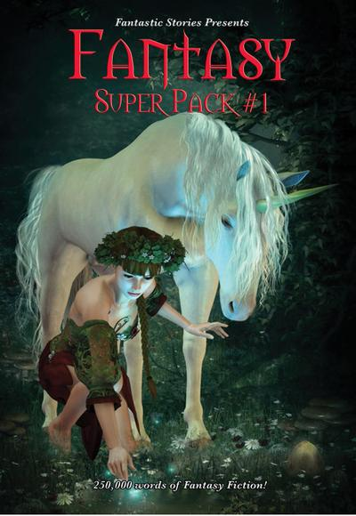 Fantastic Stories Presents: Fantasy Super Pack #1