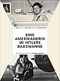 Die Amerikanerin in Hitlers Badewanne; Drei F ...
