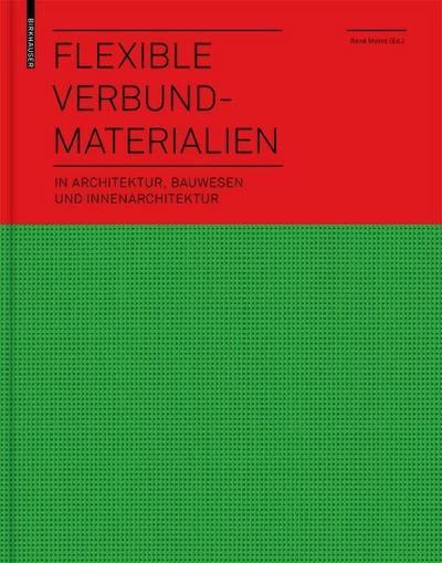 Flexible Verbundmaterialien: in Architektur, Bauwesen und Innenarchitektur
