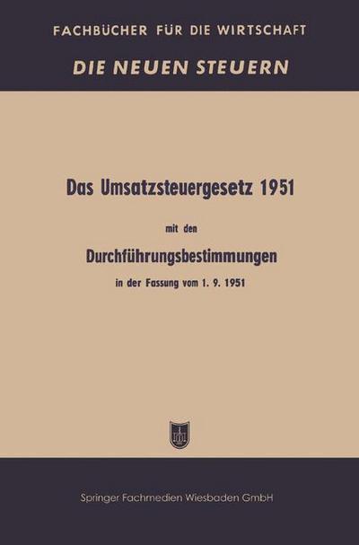 Das Umsatzsteuergesetz 1951 mit den Durchfuhrungsbestimmungen in der Fassung vom 1. 9. 1951