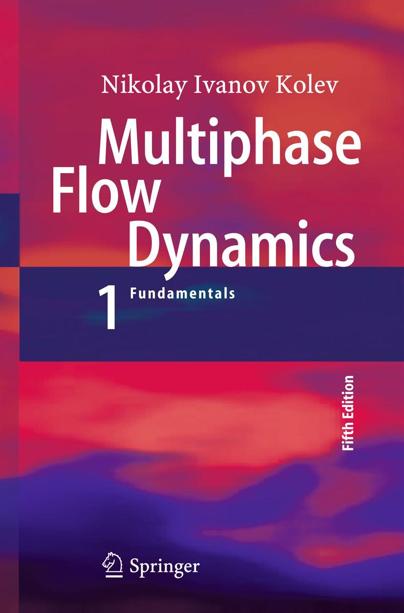 Multiphase Flow Dynamics 1 Nikolay Ivanov Kolev