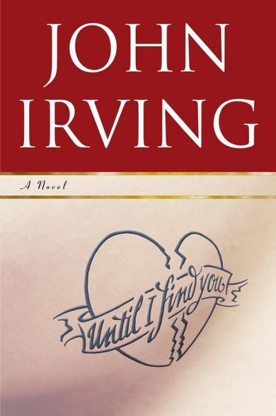 Until I Find You (Rough Cut) - Random House - Gebundene Ausgabe, Englisch, John Irving, ,
