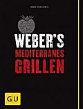 Weber's Mediterranes Grillen (GU Weber's Gril ...