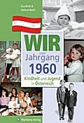 Kindheit und Jugend in Österreich: Wir vom Jahrgang 1960