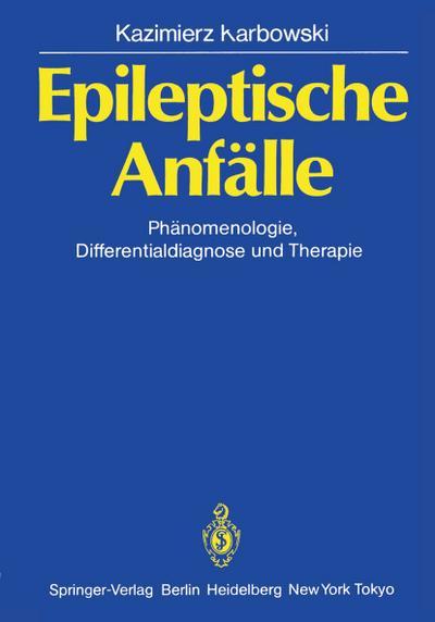 Epileptische Anfälle: Phänomenologie, Differentialdiagnose und Therapie