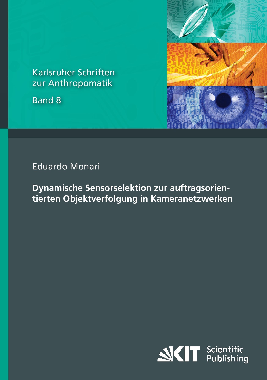 Eduardo Monari / Dynamische Sensorselektion zur auftragsorie ... 9783866447295