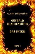 Gunbald Drachentöter Das Urteil Band I