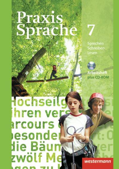 Praxis Sprache - Allgemeine Ausgabe 2010: Arbeitsheft 7 mit Lernsoftware