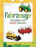 Fahrzeuge; 40 Ideen mit LEGO®-Steinen; Übers. ...
