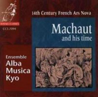 Machaut And His Time: 14th Century Ars Nova