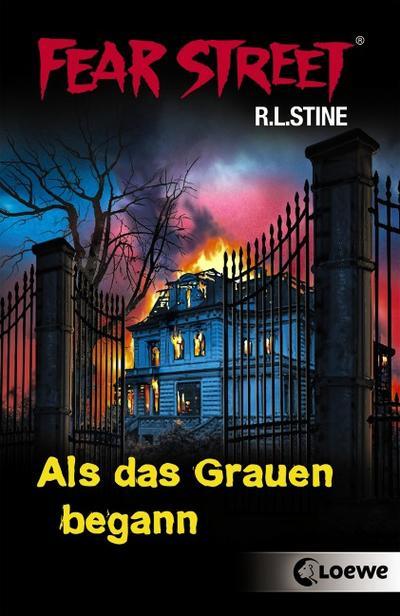Fear Street - Als das Grauen begann   ; Fear Street ; mit Spotlack und farbigem Schnitt; Übers. v. Ellsworth, Johanna /Tandetzke, Sabine /Wiemken, Simone; Deutsch