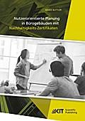 Nutzerorientierte Planung in Bürogebäuden mit Nachhaltigkeits-Zertifikaten