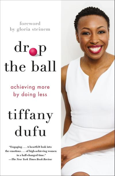Drop the Ball: Achieving More by Doing Less (International Edition)