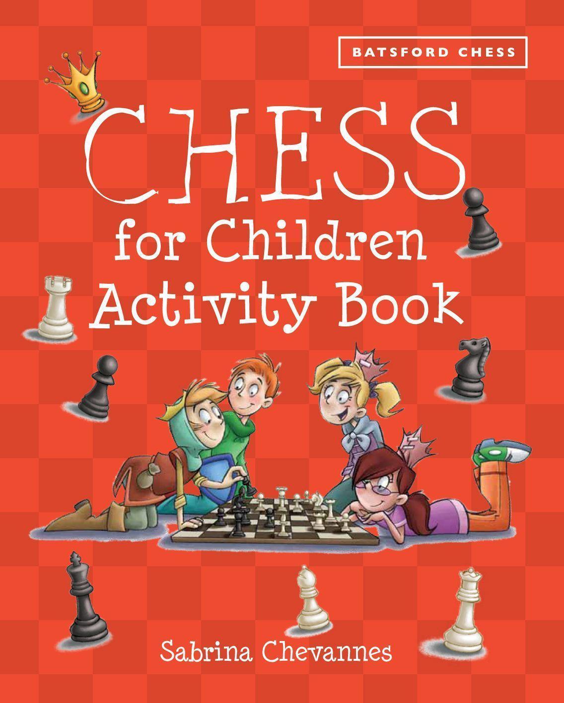 Chess for Children Activity Book   Sabrina Chevannes    9781849942843