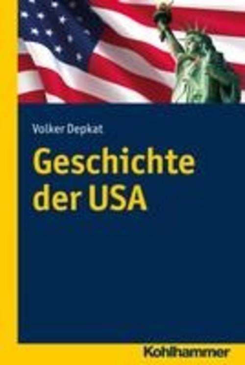 Geschichte der USA Volker Depkat