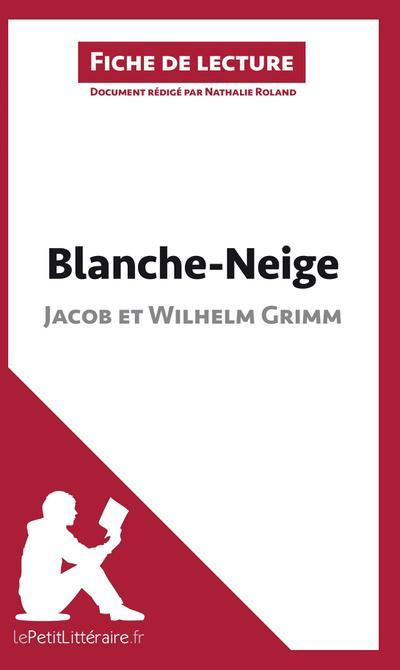 Blanche-Neige des frères Grimm (Fiche de lecture): Comprendre la littérature avec lePetitLittéraire.fr