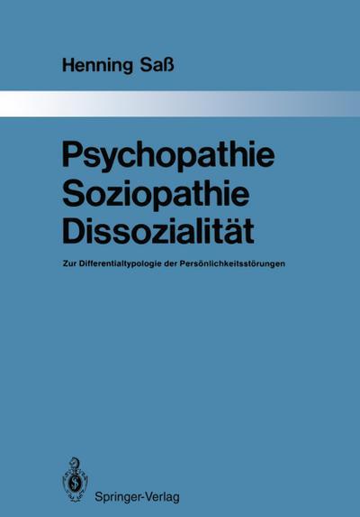 Psychopathie - Soziopathie - Dissozialität