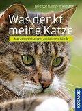 Was denkt meine Katze?; Katzenverhalten auf e ...