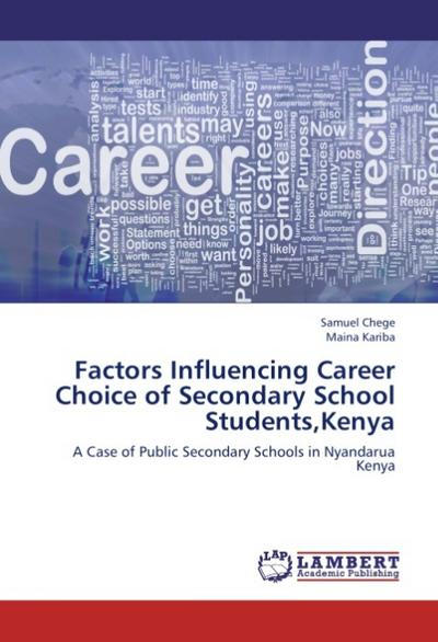 Factors Influencing Career Choice of Secondary School Students,Kenya